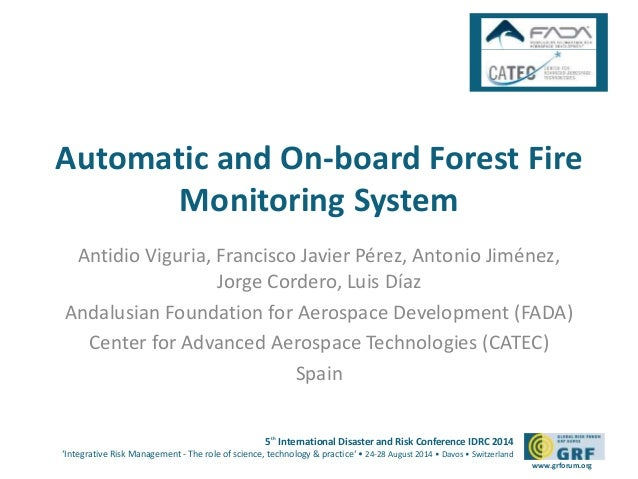 Automatic and On-board Forest Fire  5th International Disaster and Risk Conference IDRC 2014  'Integrative Risk Management...