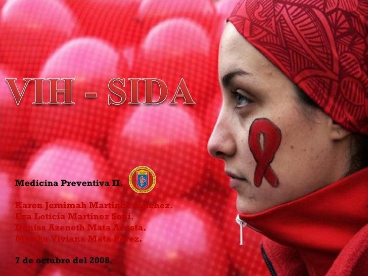 Medicina Preventiva II. Karen Jemimah Martínez Sánchez. Eva Leticia Martínez Soni. Deniss Azeneth Mata Acosta. Martha Vivi...