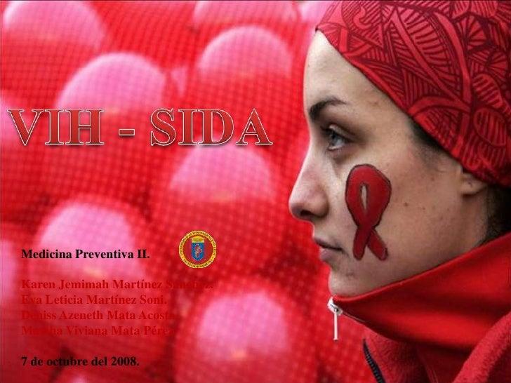 Medicina Preventiva II.  Karen Jemimah Martínez Sánchez. Eva Leticia Martínez Soni. Deniss Azeneth Mata Acosta. Martha Viv...