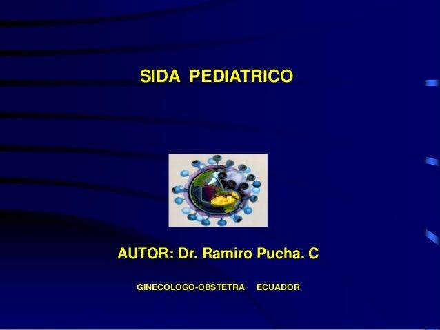 AUTOR: Dr. Ramiro Pucha. CGINECOLOGO-OBSTETRA ECUADORSIDA PEDIATRICO