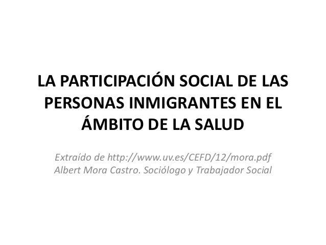 LA PARTICIPACIÓN SOCIAL DE LAS PERSONAS INMIGRANTES EN ELÁMBITO DE LA SALUD<br />