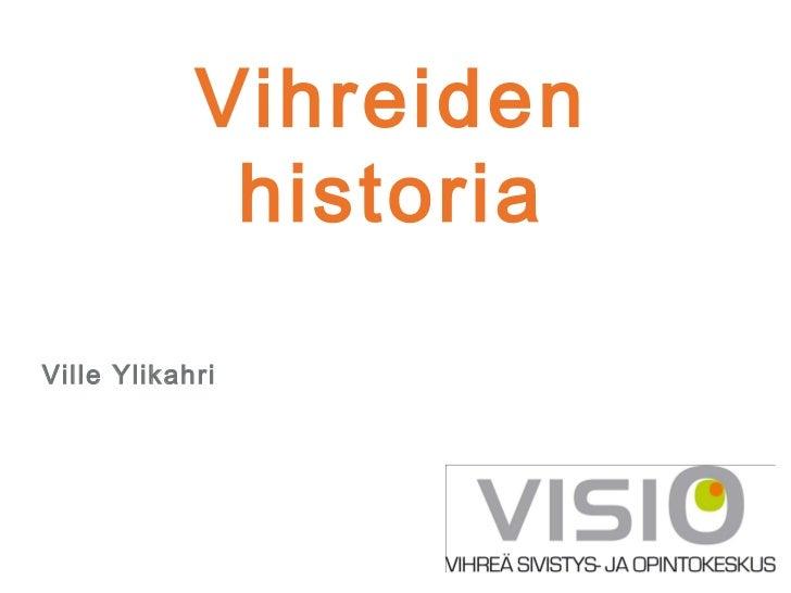 Vihreiden             historiaVille Ylikahri