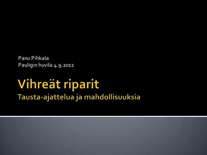 Panu PihkalaPauligin huvila 4.9.2012