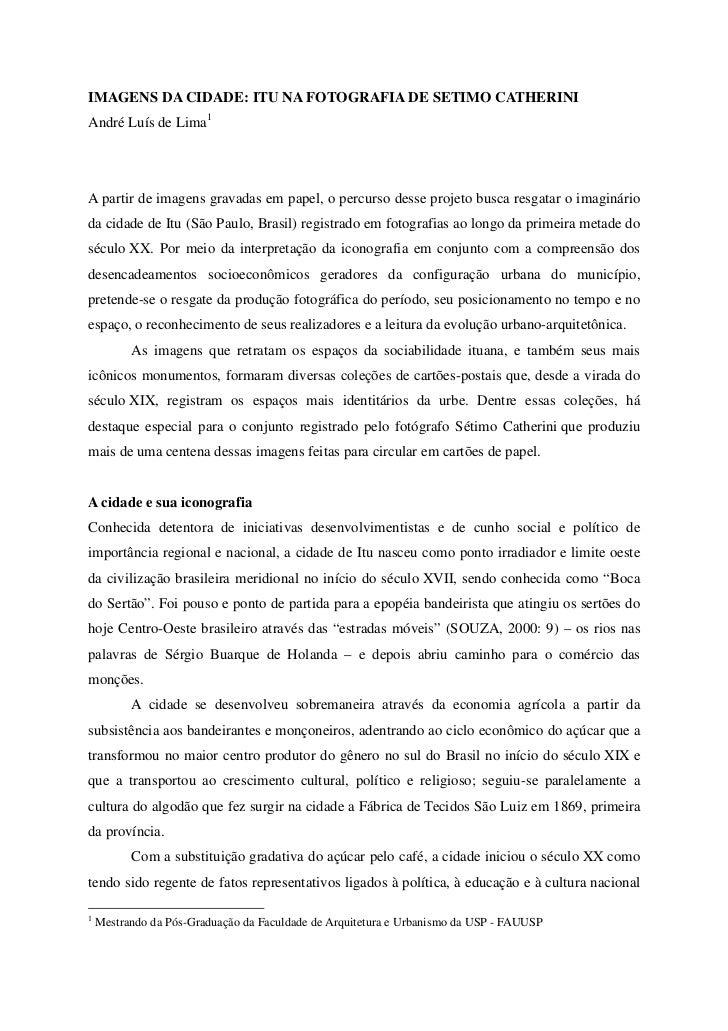 IMAGENS DA CIDADE: ITU NA FOTOGRAFIA DE SETIMO CATHERINIAndré Luís de Lima1A partir de imagens gravadas em papel, o percur...