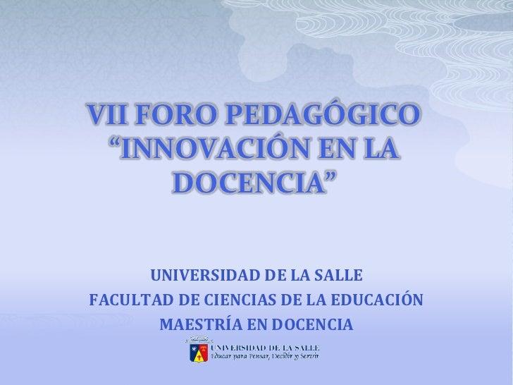 VII Foro Pedagógico Innovación en la Docencia. Junio 2012