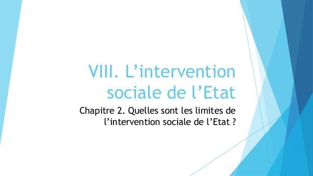VIII. L'intervention sociale de l'Etat Chapitre 2. Quelles sont les limites de l'intervention sociale de l'Etat ?