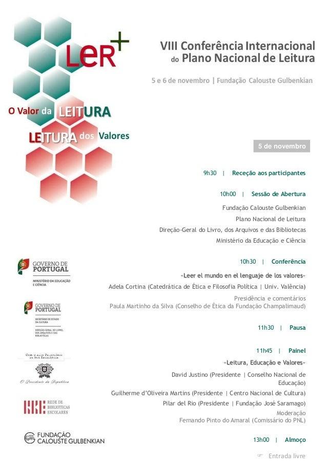 9h30 | Receção aos participantes 10h00 | Sessão de Abertura Fundação Calouste Gulbenkian Plano Nacional de Leitura Direção...