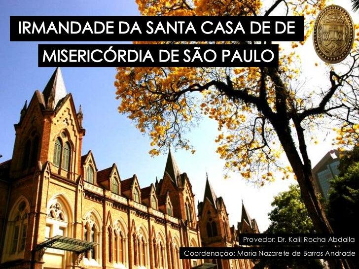 Provedor: Dr. Kalil Rocha AbdallaCoordenação: Maria Nazarete de Barros Andrade
