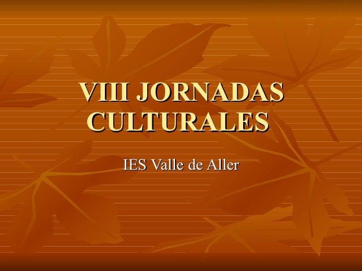 VIII JORNADAS CULTURALES  IES Valle de Aller