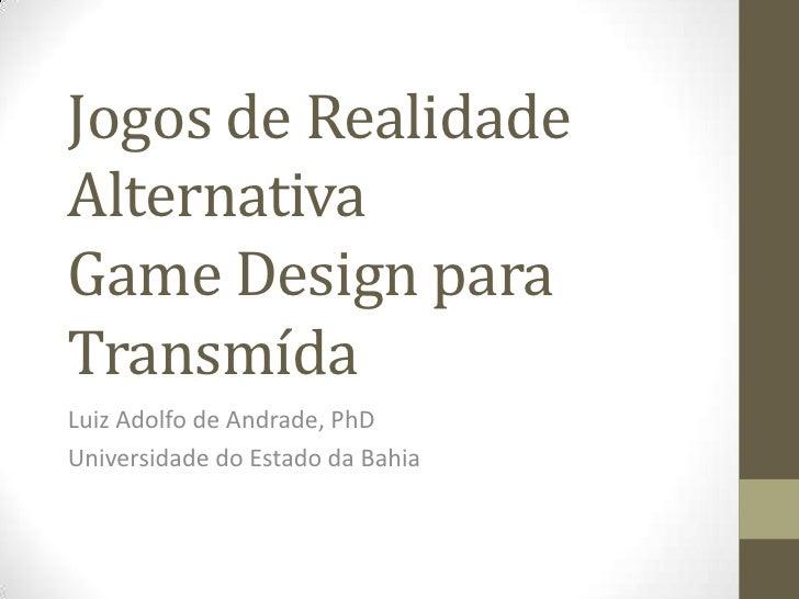 Jogos de realidade Alternativa: game design para transmídia