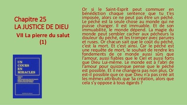 Chapitre 25 LA JUSTICE DE DIEU VII La pierre du salut (1) Or si le Saint-Esprit peut commuer en bénédiction chaque sentenc...