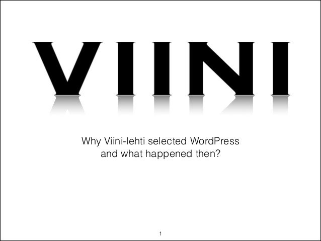 Why Viini-lehti selected WordPress and what happened then?  !1