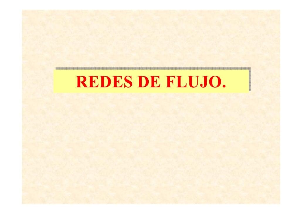 REDES DE FLUJO. REDES DE FLUJO.