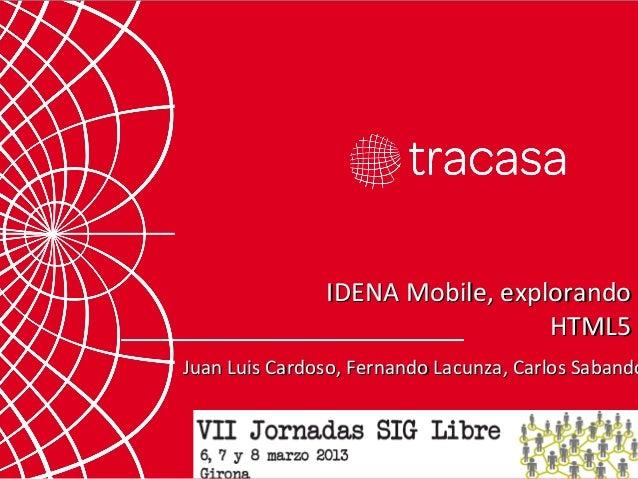 IDENA Mobile, explorando                                 HTML5Juan Luis Cardoso, Fernando Lacunza, Carlos Sabando