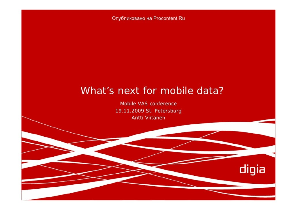 Антти Виитанен (Antti Viitanen), Digia, «What's next for mobile data?» at VI Mobile VAS Conference