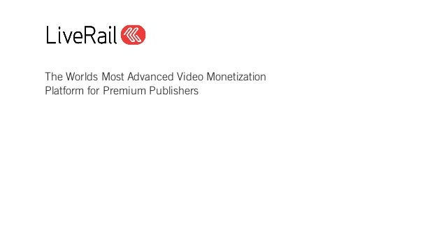 The Worlds Most Advanced Video Monetization Platform for Premium Publishers