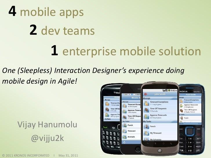 4 mobile apps      2 dev teams          1 enterprise mobile solutionOne (Sleepless) Interaction Designer's experience doin...