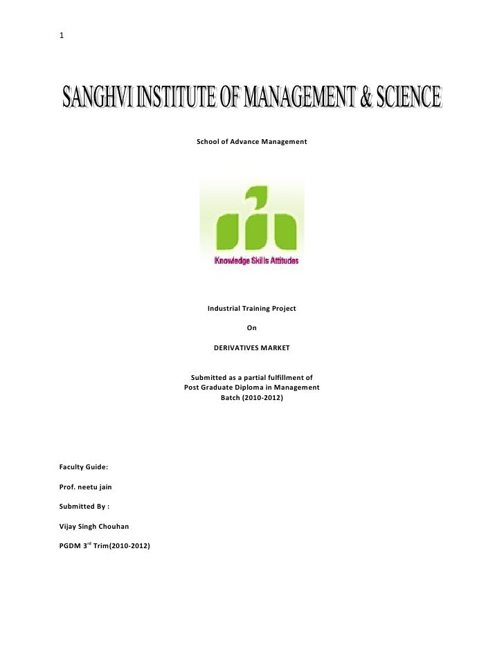 1                              School of Advance Management                                 Industrial Training Project   ...