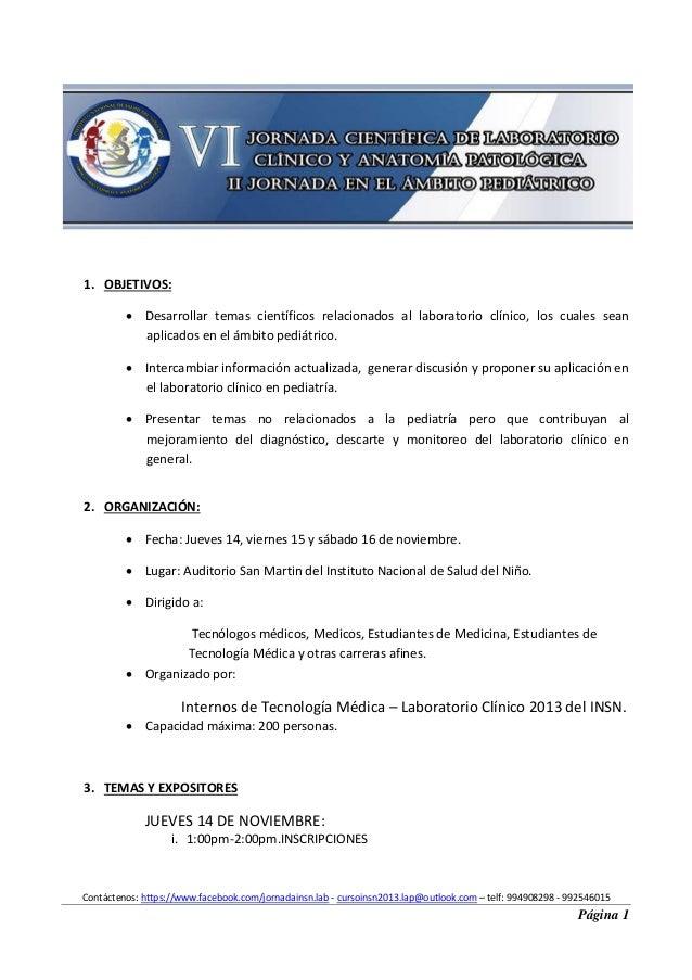 1. OBJETIVOS:  Desarrollar temas científicos relacionados al laboratorio clínico, los cuales sean aplicados en el ámbito ...