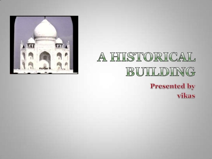 A HISTORICAL BUILDING<br />Presented by <br />vikas<br />