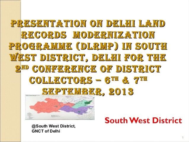 Land Records Modernization Programme. South West District, Delhi.