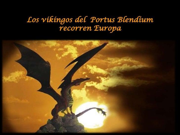 Los vikingos del Portus Blendium         recorren Europa                     Poner sonido