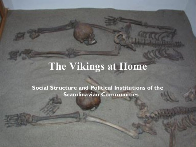 The Vikings at HomeSocial Structure and Political Institutions of the           Scandinavian Communities