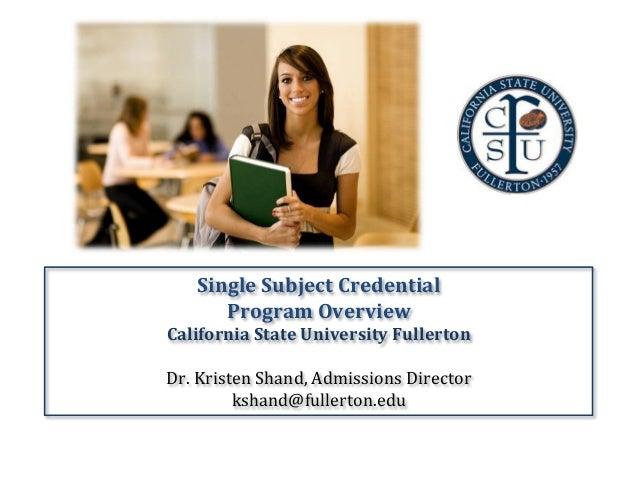 Single  Subject  Credential     Program  Overview     California  State  University  Fullerton     ...