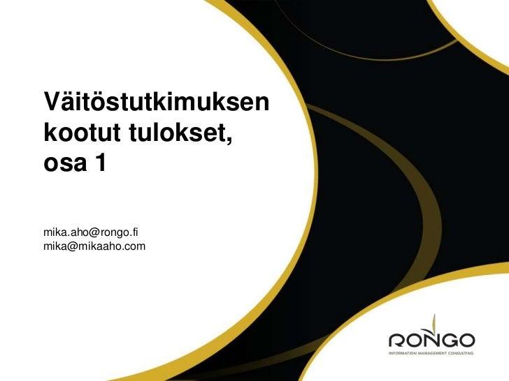 Väitöstutkimuksenkootut tulokset,osa 1mika.aho@rongo.fimika@mikaaho.com