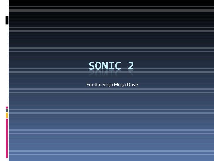 For the Sega Mega Drive