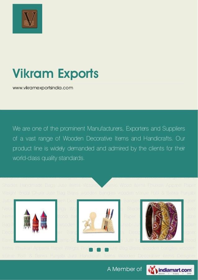 A Member ofVikram Exportswww.vikramexportsindia.comHandicraft Items Wooden Decorative Items Designer Bangles Stylish Brace...