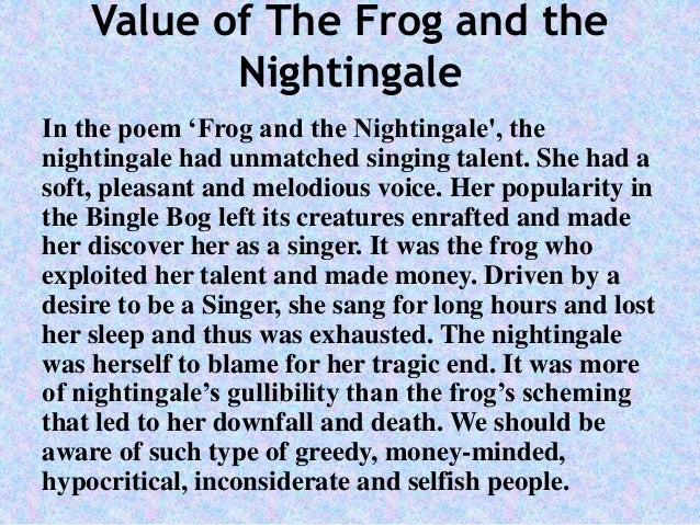 critical appreciation of poem the frog and the nightingale Vikram seth's the frog and the nightingale is a poem in the form of a  a good  technique but her song was too long and lacked certain critical.