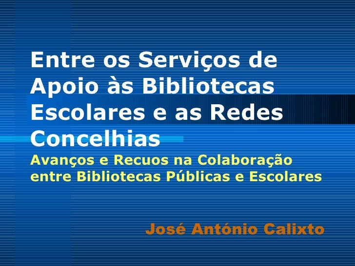 Entre os Serviços de Apoio às Bibliotecas Escolares e as Redes Concelhias