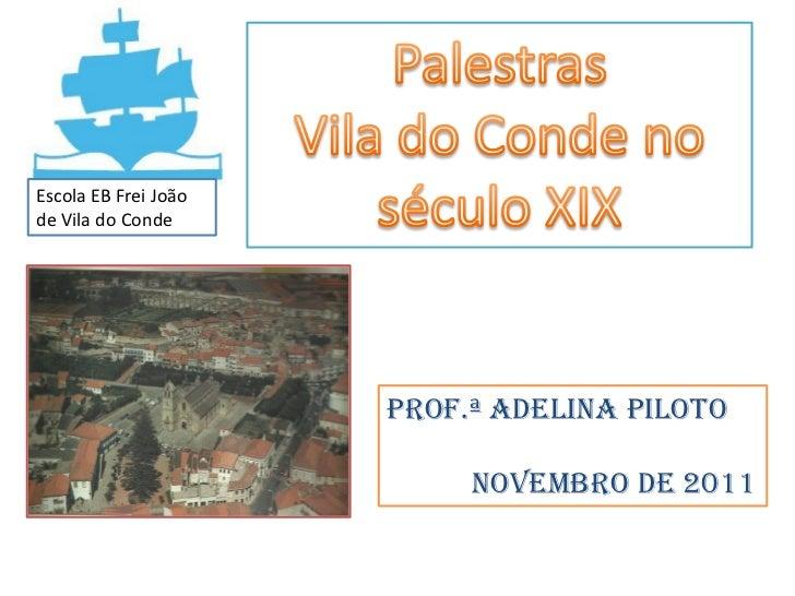 Escola EB Frei Joãode Vila do Conde                      Prof.ª Adelina Piloto                           Novembro de 2011