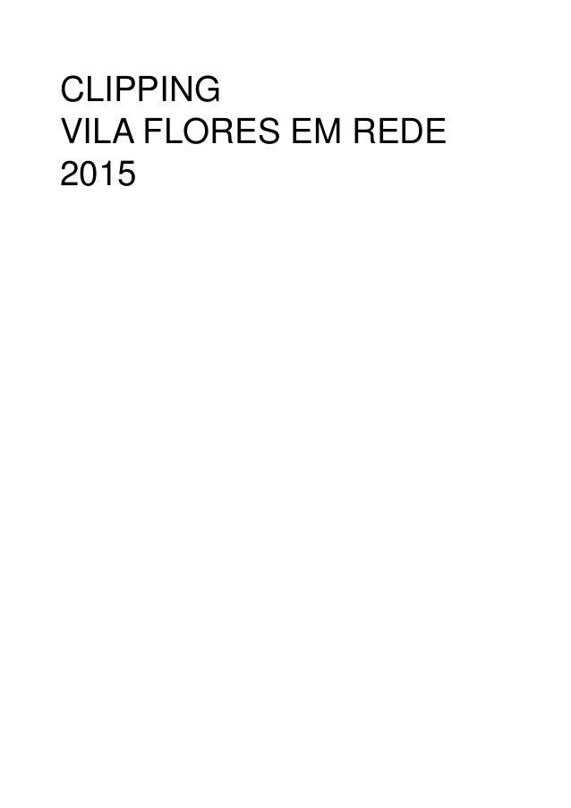 CLIPPING VILA FLORES EM REDE 2015