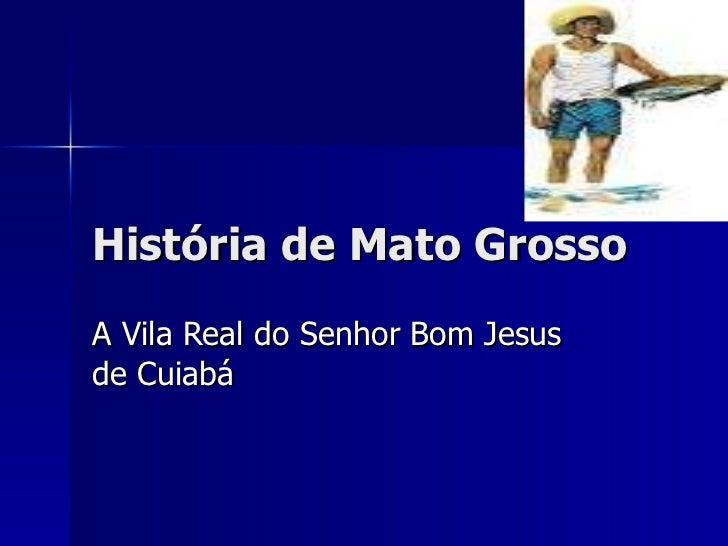 História de Mato Grosso - Vila Real do Bom Jesus de Cuiabá