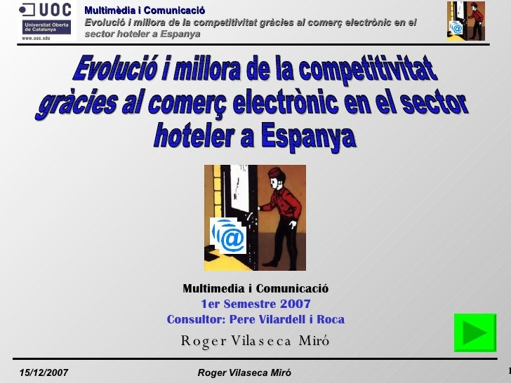 Evolució i millora de la competitivitat gràcies al comerç electrònic en el sector hoteler a Espanya Multimedia i Comunicac...