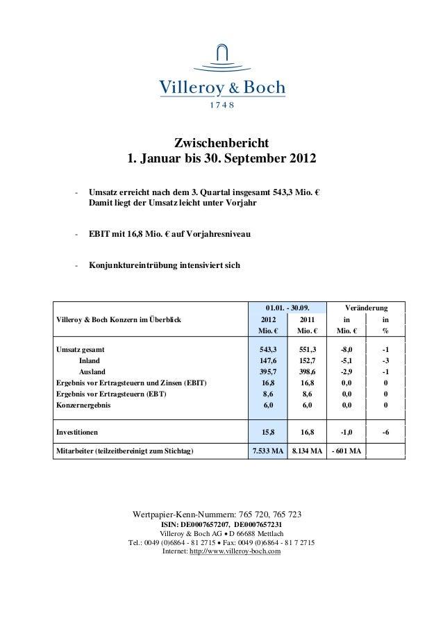Zwischenbericht                      1. Januar bis 30. September 2012      -   Umsatz erreicht nach dem 3. Quartal insgesa...