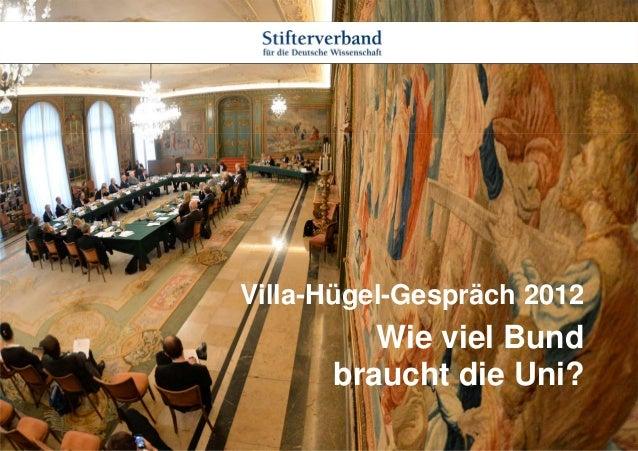 Villa-Hügel-Gespräch 2012         Wie viel Bund      braucht die Uni?