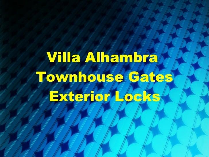 Villa Alhambra  Townhouse Gates Exterior Locks