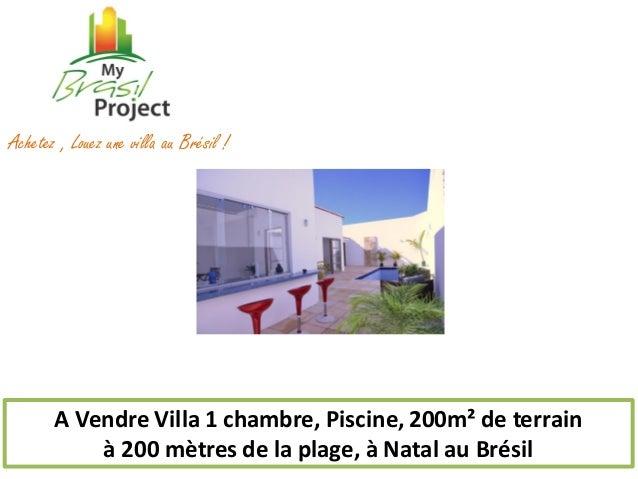 A Vendre Villa 1 chambre, Piscine, 200m² de terrain à 200 mètres de la plage, à Natal au Brésil  Achetez , Louez une villa...