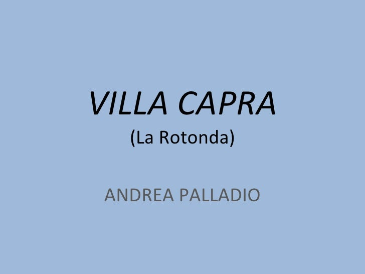 VILLA CAPRA (La Rotonda) ANDREA PALLADIO