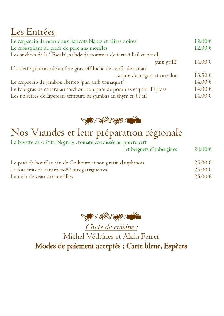Les EntréesLe carpaccio de morue aux haricots blancs et olives noires                          12.00 €Le croustillant de p...