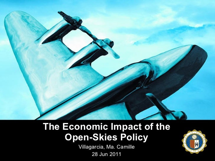 The Economic Impact of the Open-Skies Policy Villagarcia, Ma. Camille 28 Jun 2011