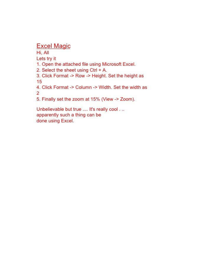 Excel Magic Hi, All Lets try it 1. Open the attached file using Microsoft Excel. 2. Select the sheet using Ctrl + A. 3. Cl...