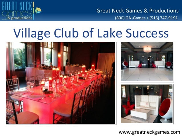 (800) GN-Games / (516) 747-9191 www.greatneckgames.com Great Neck Games & Productions Village Club of Lake Success