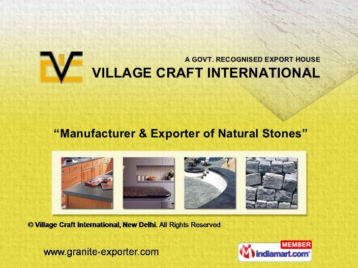 """ Manufacturer & Exporter of Natural Stones"" A GOVT. RECOGNISED EXPORT HOUSE VILLAGE CRAFT INTERNATIONAL"