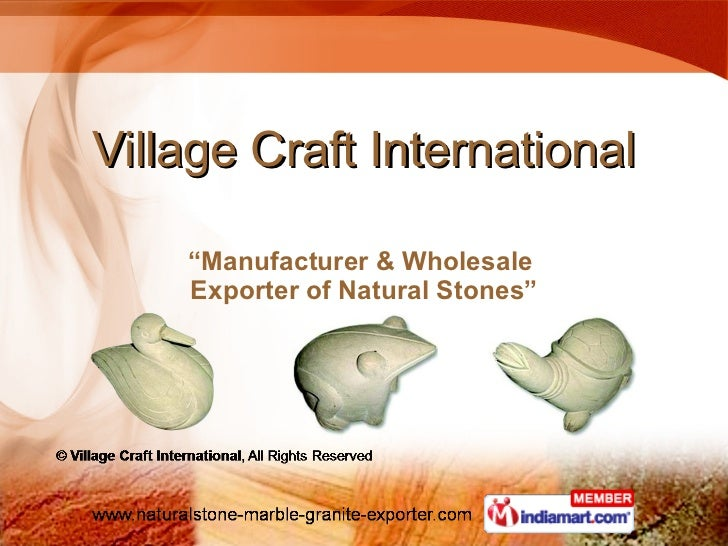 "Village Craft International "" Manufacturer & Wholesale  Exporter of Natural Stones"""