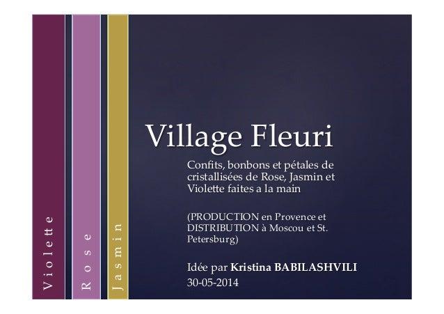 { Village Fleuri Confits, bonbons et pétales de  cristallisées de Rose, Jasmin et  Viole<e faites a la mai...