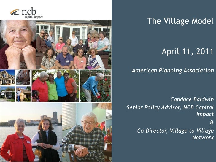 The Village Model<br />April 11, 2011<br />American Planning Association<br />Candace Baldwin<br />Senior Policy Advisor, ...